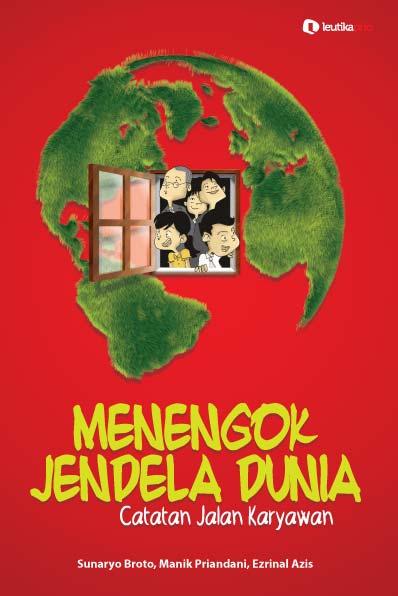 Buku Menengok Jendela Dunia Catatan Jalan Karyawan Galeri Rumah